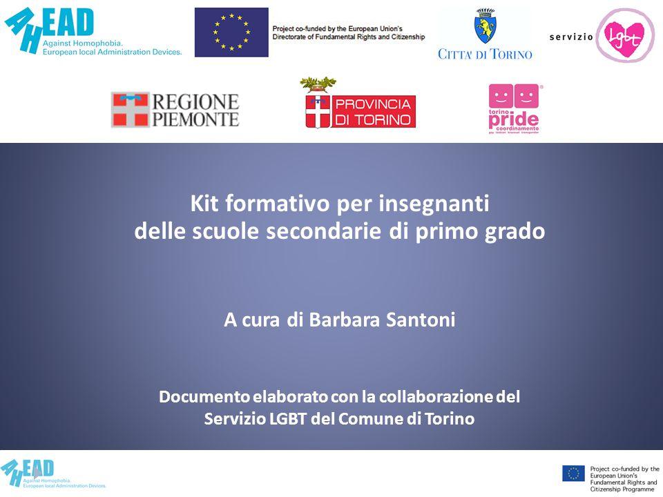 Kit formativo per insegnanti delle scuole secondarie di primo grado A cura di Barbara Santoni Documento elaborato con la collaborazione del Servizio L