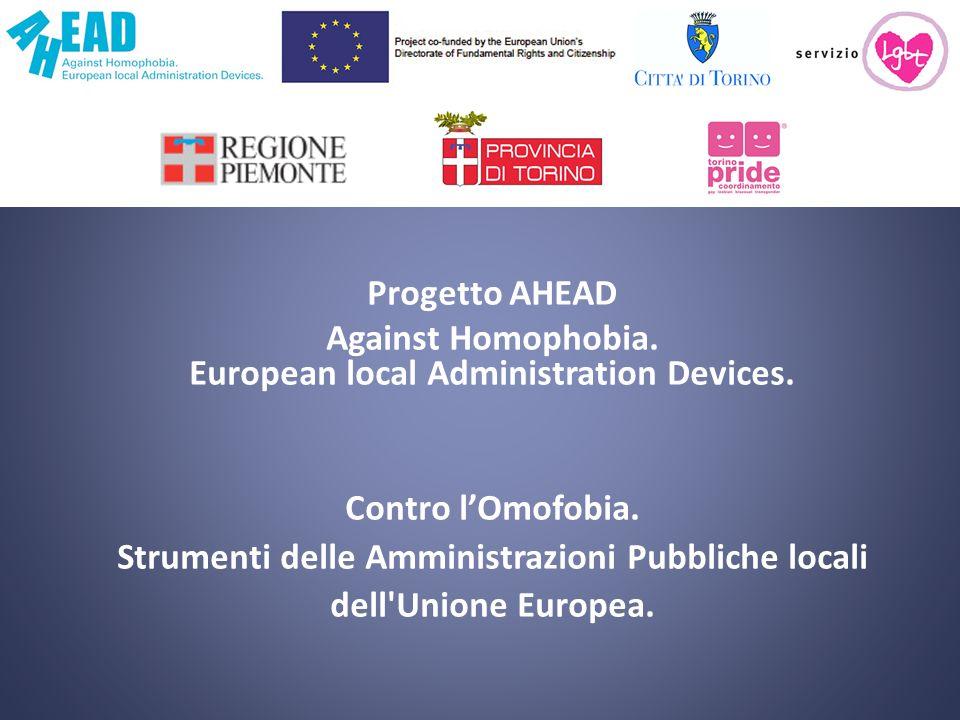 Progetto AHEAD Against Homophobia. European local Administration Devices. Contro lOmofobia. Strumenti delle Amministrazioni Pubbliche locali dell'Unio