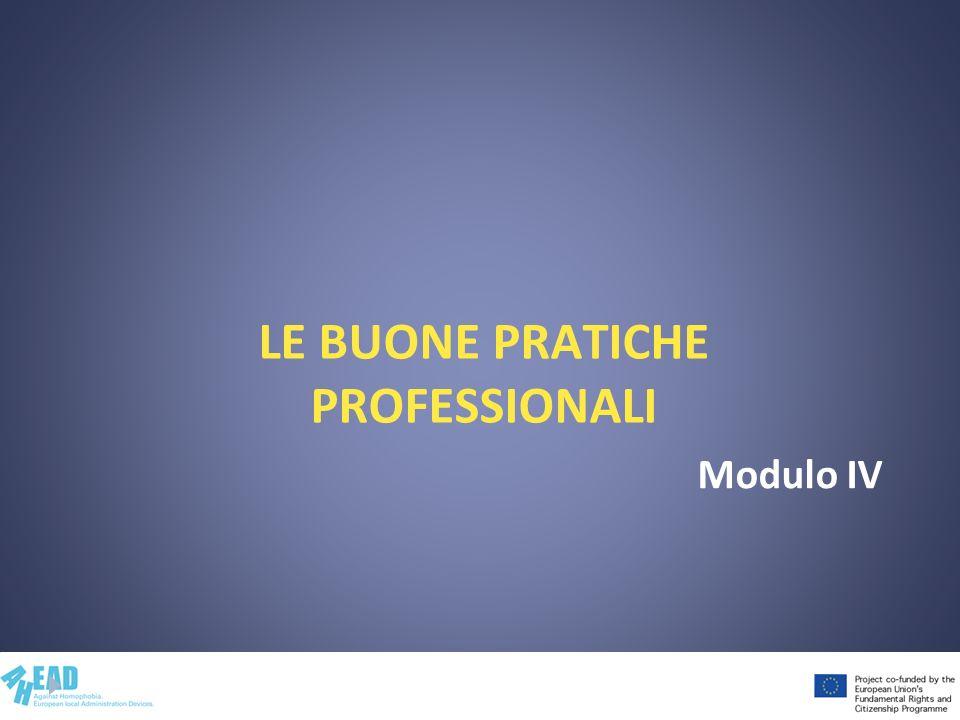LE BUONE PRATICHE PROFESSIONALI Modulo IV