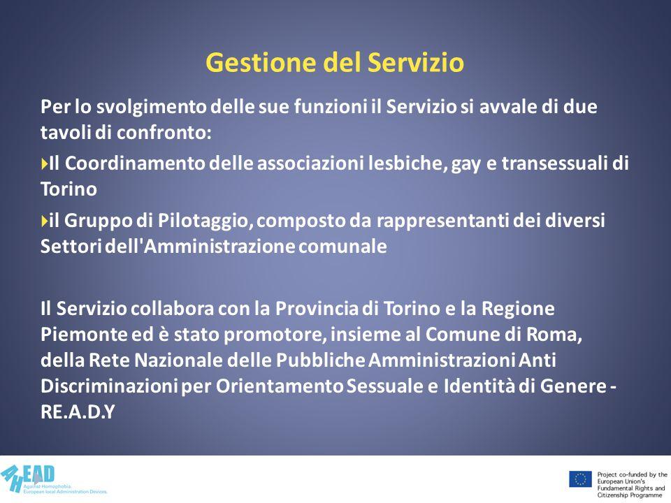 Gestione del Servizio Per lo svolgimento delle sue funzioni il Servizio si avvale di due tavoli di confronto: Il Coordinamento delle associazioni lesb