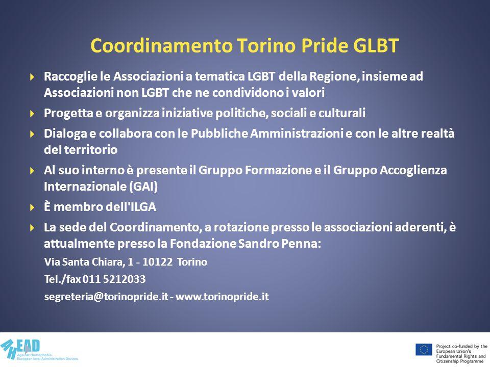 Coordinamento Torino Pride GLBT Raccoglie le Associazioni a tematica LGBT della Regione, insieme ad Associazioni non LGBT che ne condividono i valori