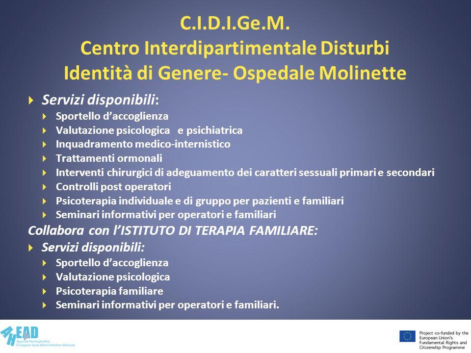 C.I.D.I.Ge.M. Centro Interdipartimentale Disturbi Identità di Genere- Ospedale Molinette Servizi disponibili: Sportello daccoglienza Valutazione psico