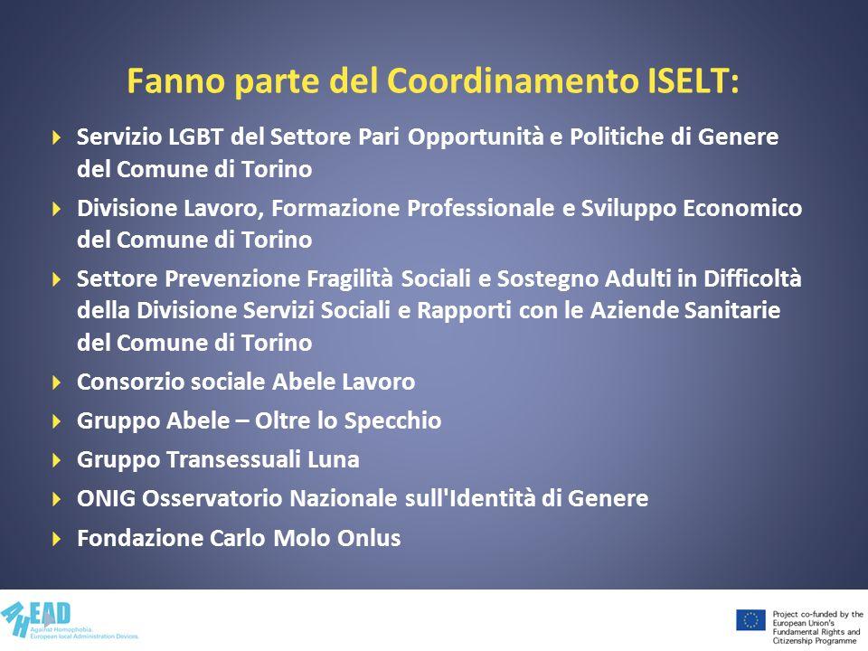 Fanno parte del Coordinamento ISELT: Servizio LGBT del Settore Pari Opportunità e Politiche di Genere del Comune di Torino Divisione Lavoro, Formazion