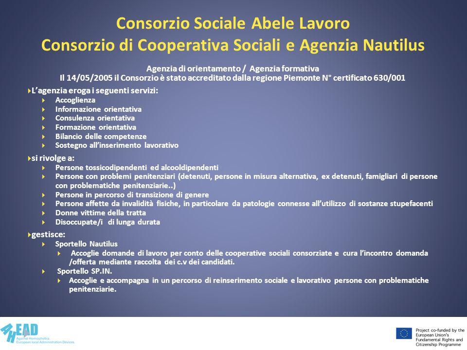 Consorzio Sociale Abele Lavoro Consorzio di Cooperativa Sociali e Agenzia Nautilus Agenzia di orientamento / Agenzia formativa Il 14/05/2005 il Consor