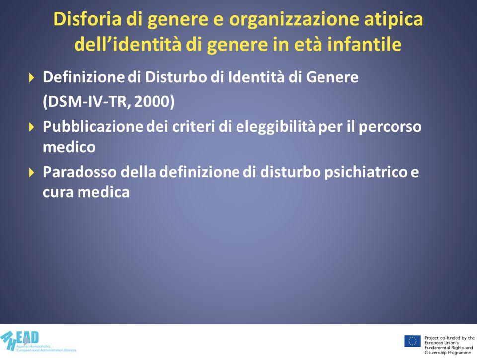 Disforia di genere e organizzazione atipica dellidentità di genere in età infantile Definizione di Disturbo di Identità di Genere (DSM-IV-TR, 2000) Pu