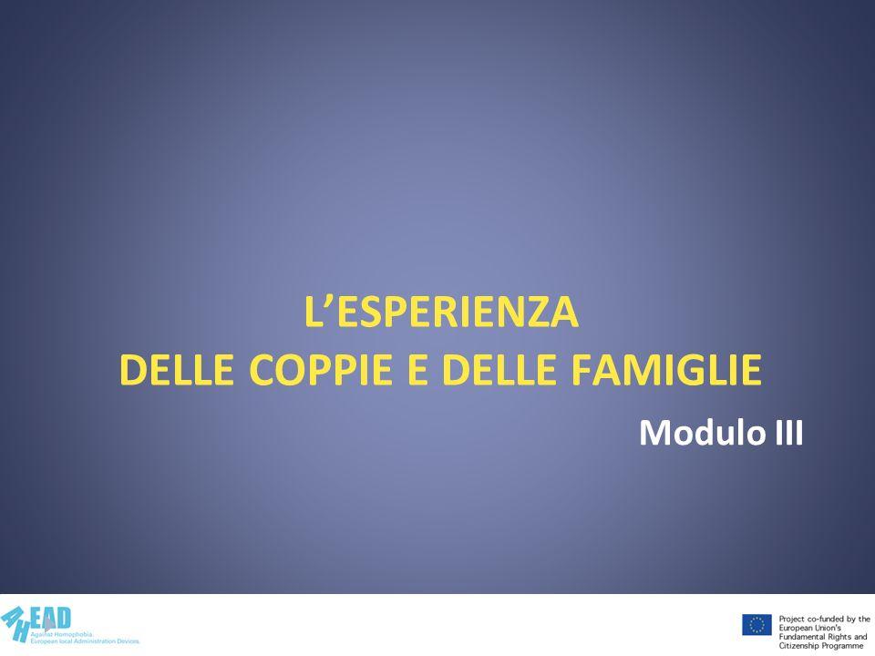 LESPERIENZA DELLE COPPIE E DELLE FAMIGLIE Modulo III