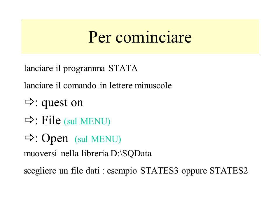 Facciamo un po di pratica 1)Sul menu di STATA QUEST ed eseguire i comandi … a.GRAPHS One variable b.GRAPHS One variable by groups c.GRAPHS Comparisons of variables 2)Sul menu di STATA QUEST ed eseguire i comandi … a.SUMMARIES Means and SDs b.SUMMARIES Means and SDs by groups c.SUMMARIES Datasets info d.SUMMARIES Describe variables