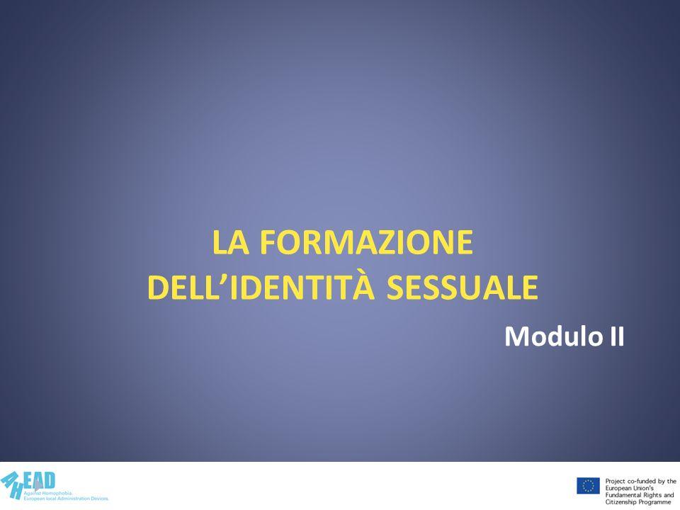 LA FORMAZIONE DELLIDENTITÀ SESSUALE Modulo II