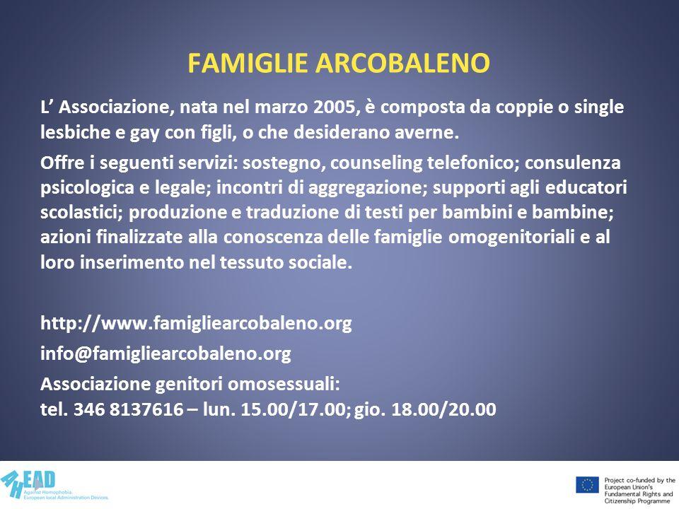 FAMIGLIE ARCOBALENO L Associazione, nata nel marzo 2005, è composta da coppie o single lesbiche e gay con figli, o che desiderano averne. Offre i segu