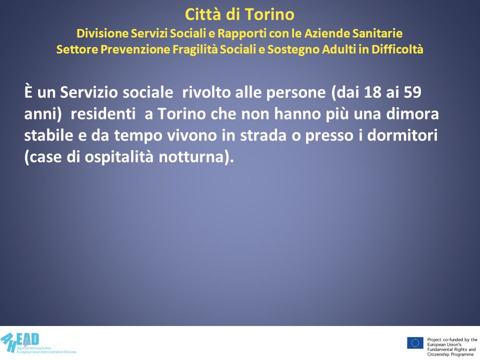 Città di Torino Divisione Servizi Sociali e Rapporti con le Aziende Sanitarie Settore Prevenzione Fragilità Sociali e Sostegno Adulti in Difficoltà È