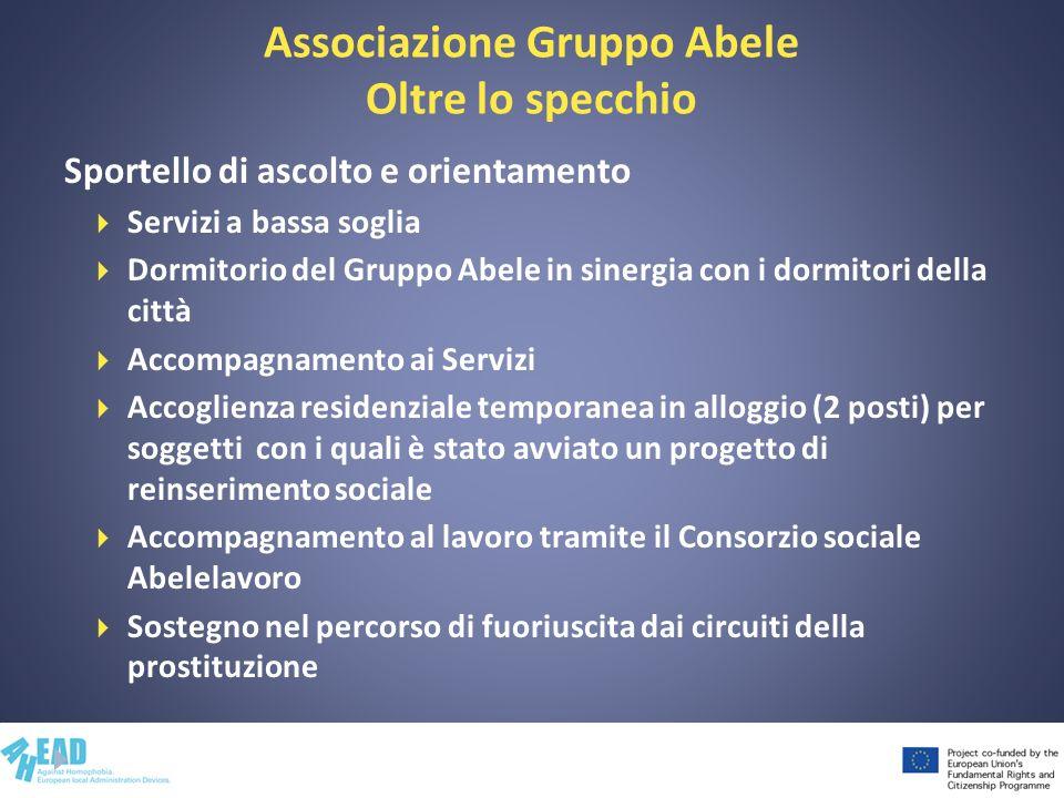Associazione Gruppo Abele Oltre lo specchio Sportello di ascolto e orientamento Servizi a bassa soglia Dormitorio del Gruppo Abele in sinergia con i d