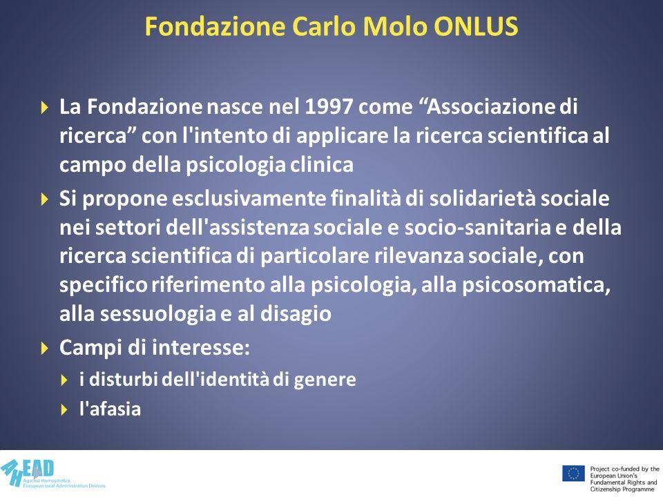 Fondazione Carlo Molo ONLUS La Fondazione nasce nel 1997 come Associazione di ricerca con l'intento di applicare la ricerca scientifica al campo della