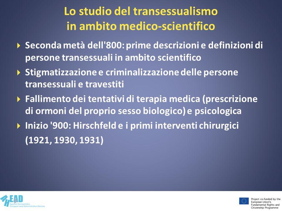 Lo studio del transessualismo in ambito medico-scientifico Seconda metà dell'800: prime descrizioni e definizioni di persone transessuali in ambito sc