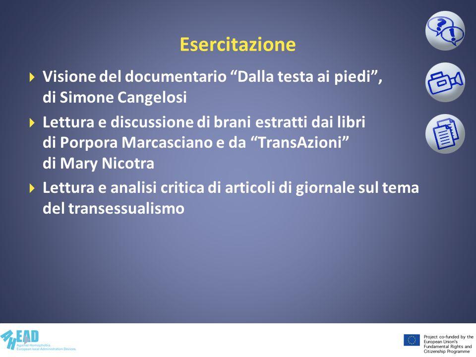 Esercitazione Visione del documentario Dalla testa ai piedi, di Simone Cangelosi Lettura e discussione di brani estratti dai libri di Porpora Marcasci