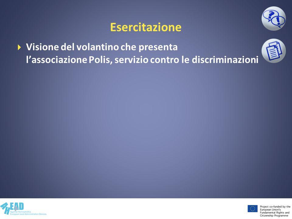 Esercitazione Visione del volantino che presenta lassociazione Polis, servizio contro le discriminazioni