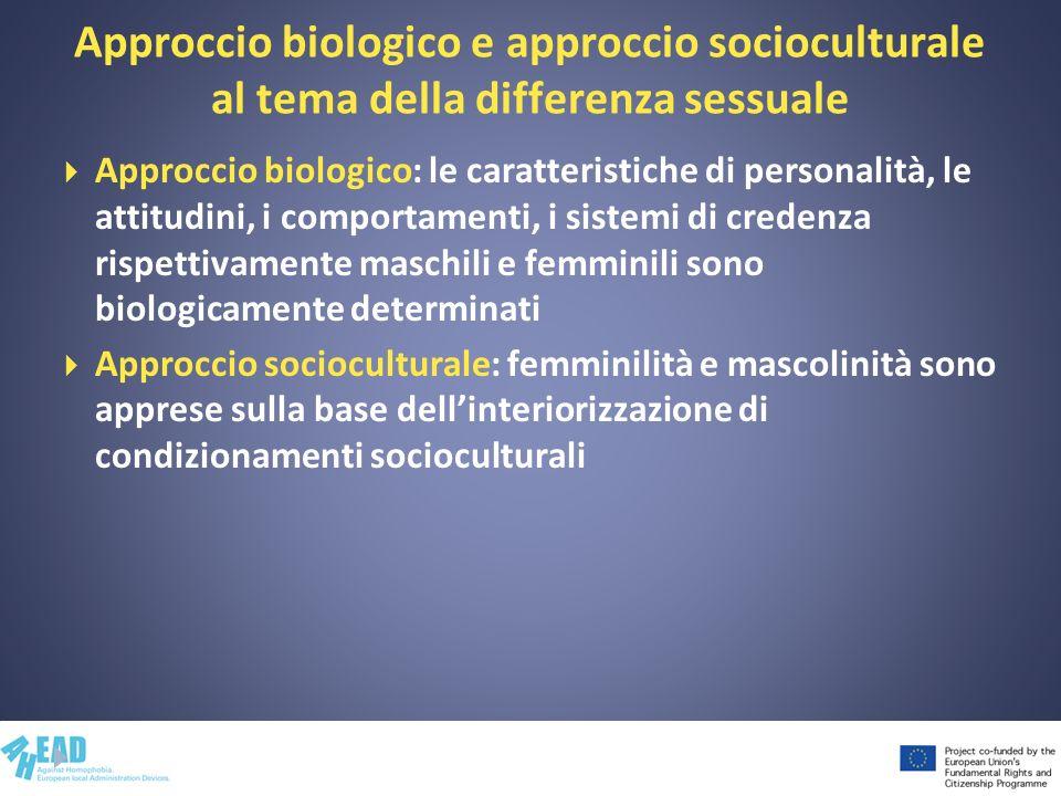 Approccio biologico e approccio socioculturale al tema della differenza sessuale Approccio biologico: le caratteristiche di personalità, le attitudini