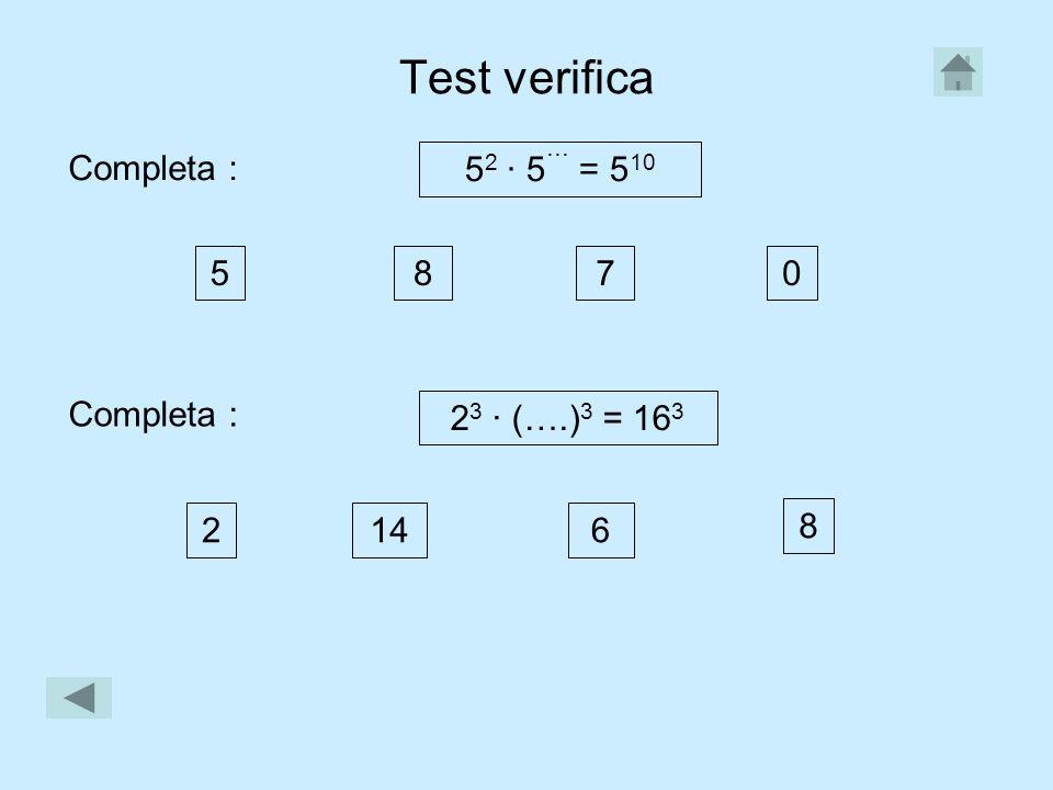 Test di verifica 2 4 · 2 3 : 2 2 = La soluzione è: 2 5 2 10 (4 3 ) 2 : 2 6 = La soluzione è: 8 5 2727 4 6 4 0 2 0 2 6