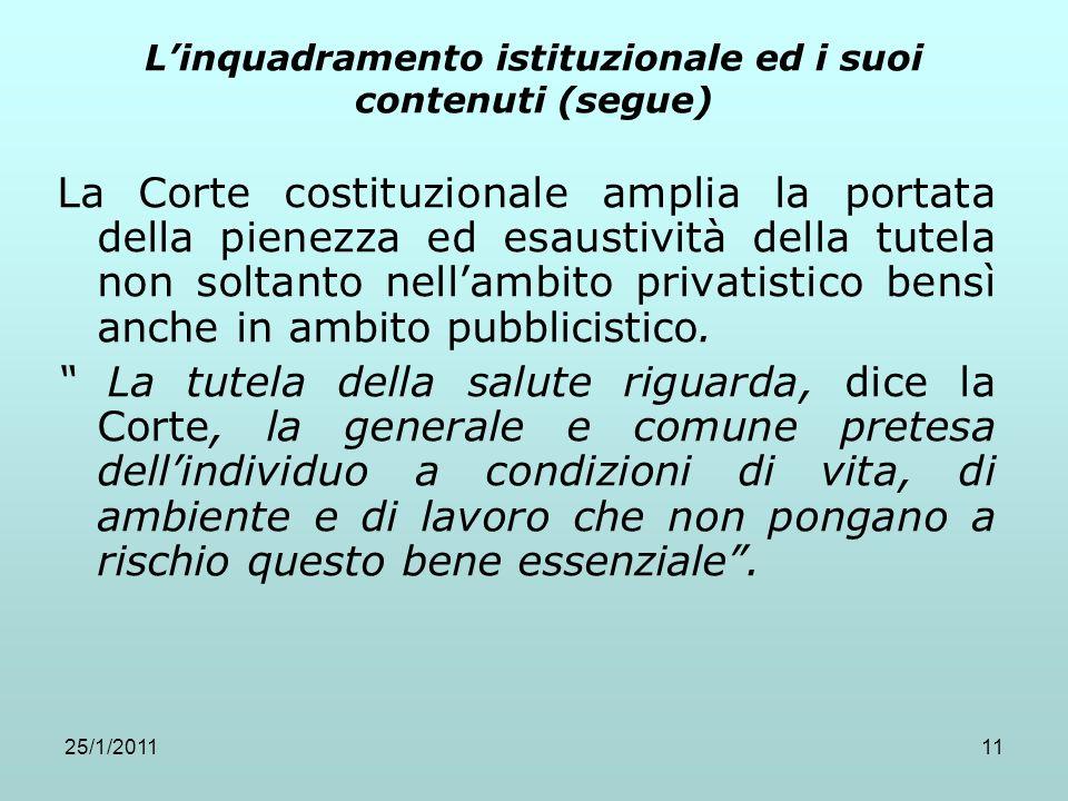 25/1/201111 Linquadramento istituzionale ed i suoi contenuti (segue) La Corte costituzionale amplia la portata della pienezza ed esaustività della tut