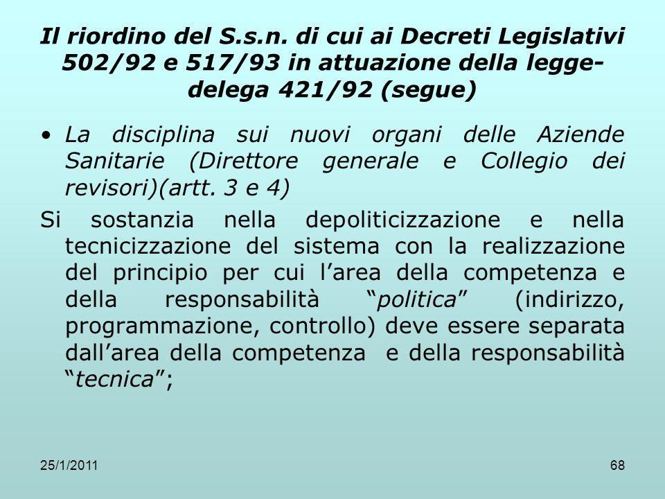 25/1/201168 Il riordino del S.s.n. di cui ai Decreti Legislativi 502/92 e 517/93 in attuazione della legge- delega 421/92 (segue) La disciplina sui nu