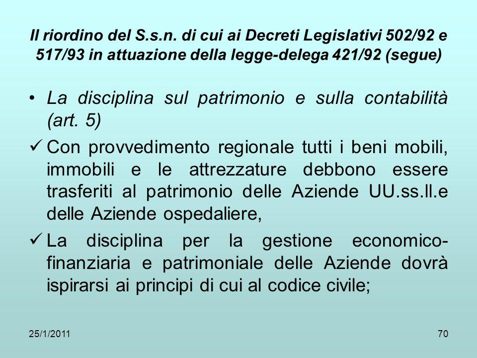 25/1/201170 Il riordino del S.s.n. di cui ai Decreti Legislativi 502/92 e 517/93 in attuazione della legge-delega 421/92 (segue) La disciplina sul pat