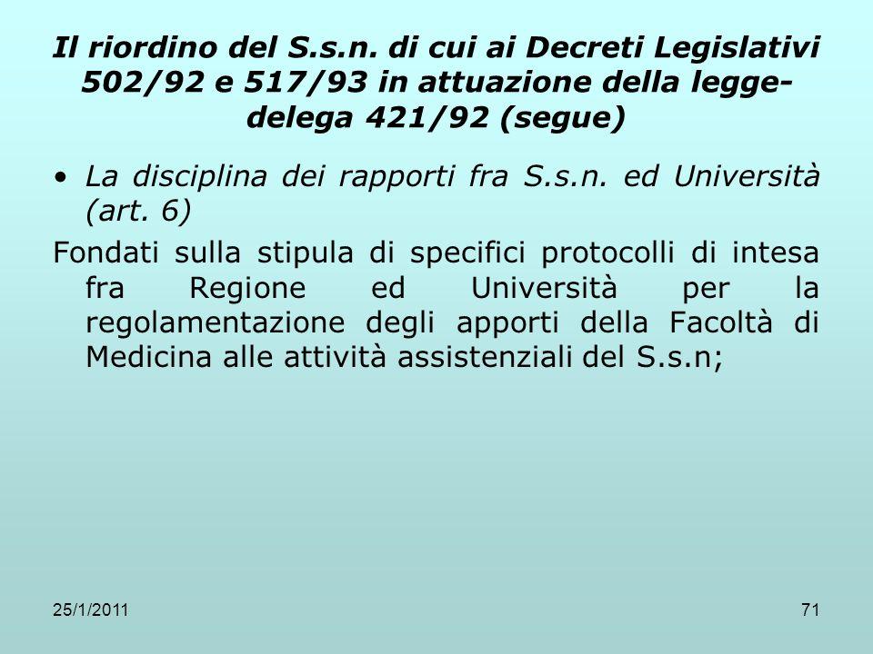 25/1/201171 Il riordino del S.s.n. di cui ai Decreti Legislativi 502/92 e 517/93 in attuazione della legge- delega 421/92 (segue) La disciplina dei ra
