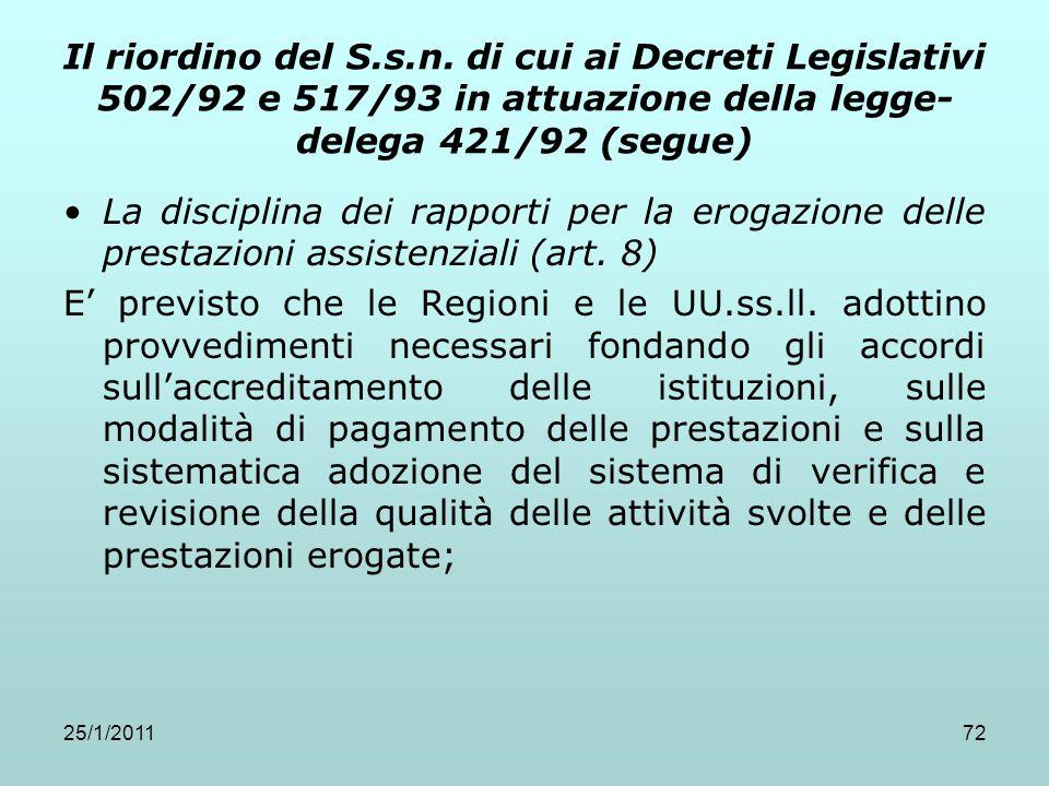 25/1/201172 Il riordino del S.s.n. di cui ai Decreti Legislativi 502/92 e 517/93 in attuazione della legge- delega 421/92 (segue) La disciplina dei ra