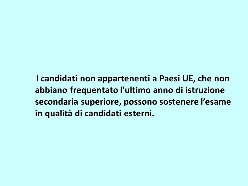 I candidati non appartenenti a Paesi UE, che non abbiano frequentato lultimo anno di istruzione secondaria superiore, possono sostenere lesame in qualità di candidati esterni.