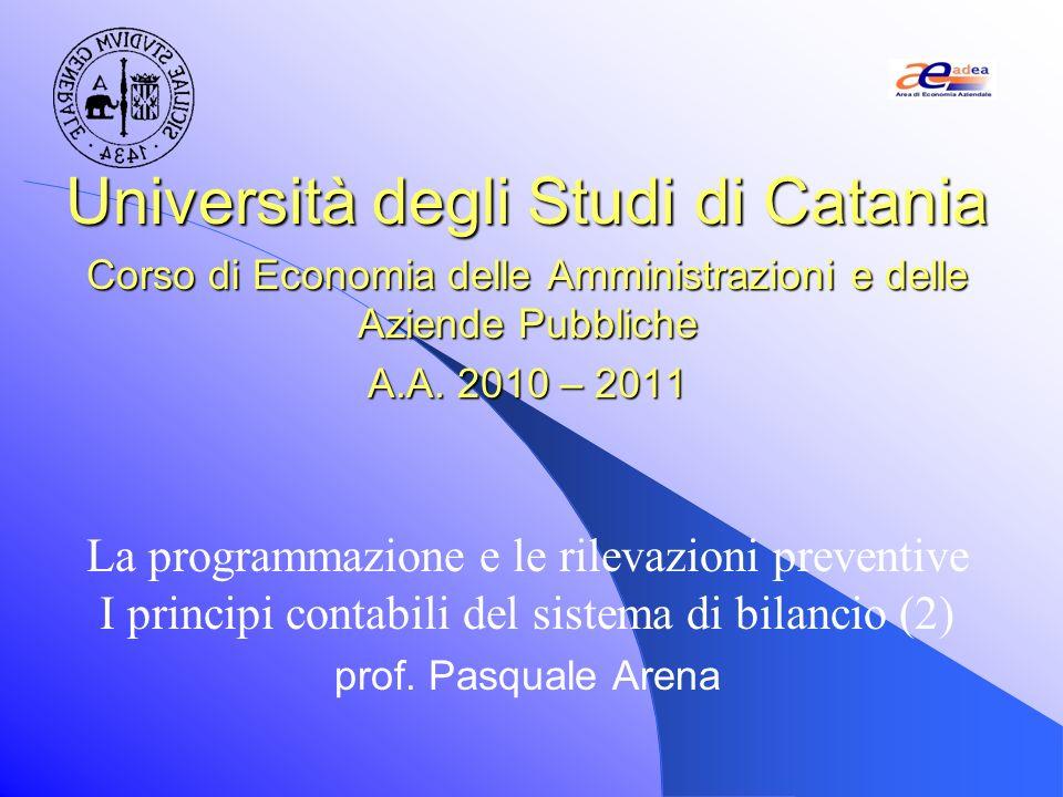 Università degli Studi di Catania Corso di Economia delle Amministrazioni e delle Aziende Pubbliche A.A. 2010 – 2011 La programmazione e le rilevazion