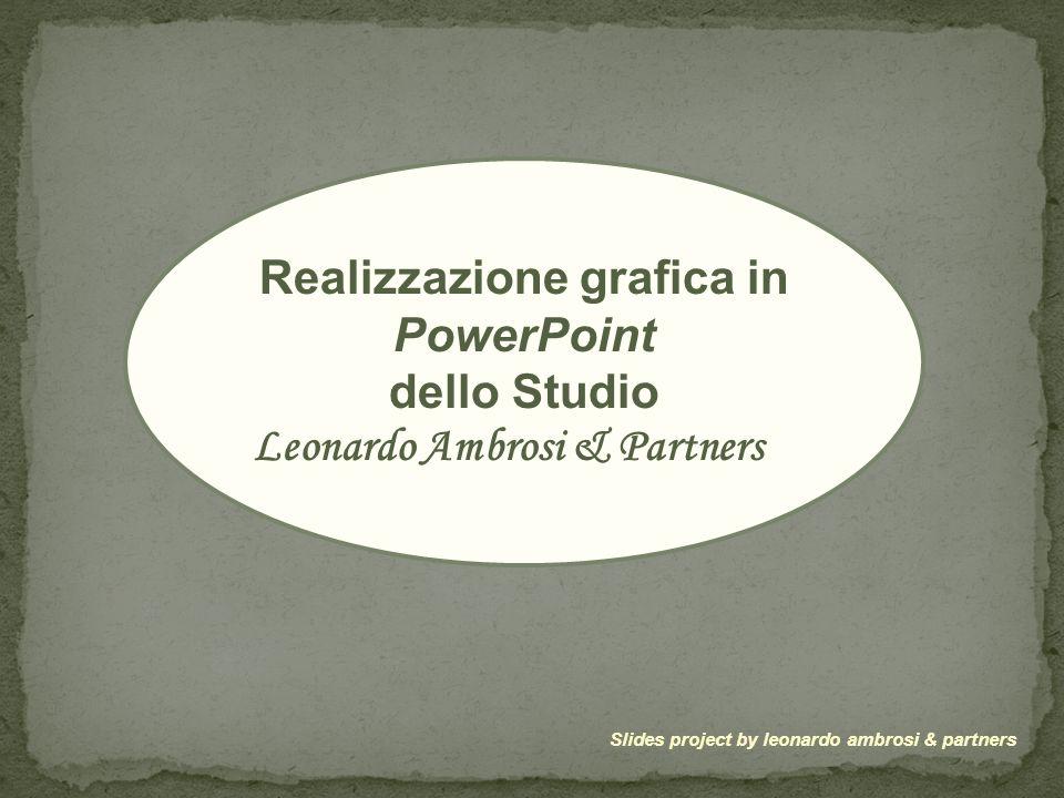 Realizzazione grafica in PowerPoint dello Studio Leonardo Ambrosi & Partners Slides project by leonardo ambrosi & partners
