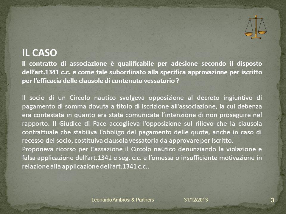 IL CASO Il contratto di associazione è qualificabile per adesione secondo il disposto dellart.1341 c.c.