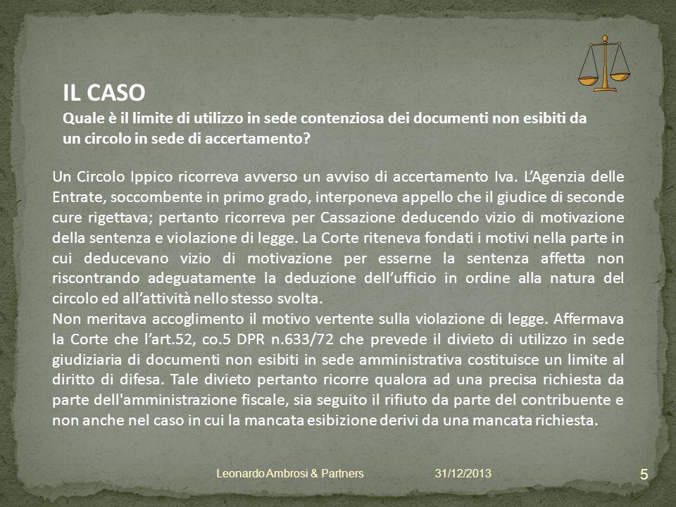 IL CASO Quale è il limite di utilizzo in sede contenziosa dei documenti non esibiti da un circolo in sede di accertamento.