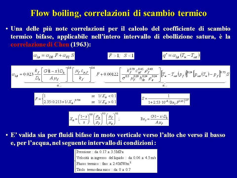 Flow boiling, correlazioni di scambio termico E valida sia per fluidi bifase in moto verticale verso lalto che verso il basso e, per lacqua, nel segue