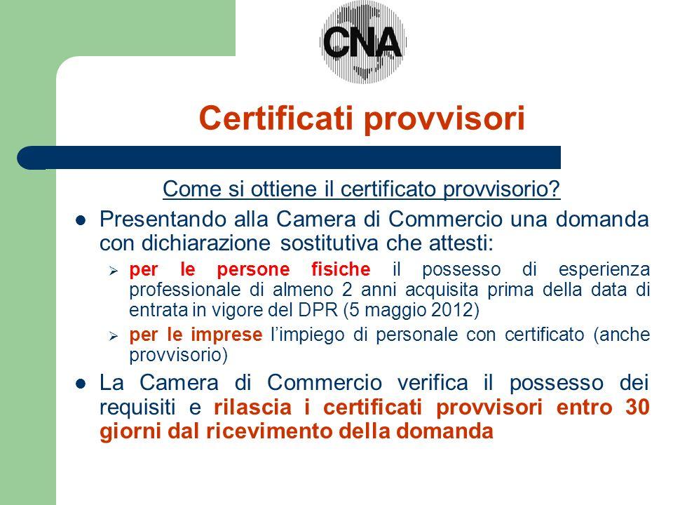 Certificati provvisori Come si ottiene il certificato provvisorio? Presentando alla Camera di Commercio una domanda con dichiarazione sostitutiva che