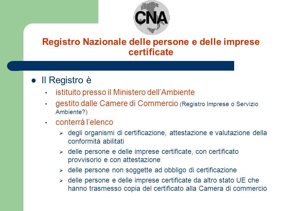Registro Nazionale delle persone e delle imprese certificate Il Registro è istituito presso il Ministero dellAmbiente gestito dalle Camere di Commerci