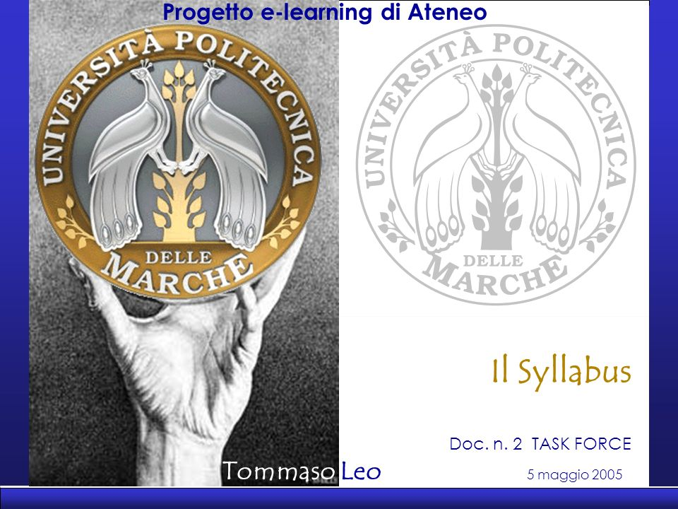 Progetto e-learning di Ateneo 5 maggio 2005 Tommaso Leo Il Syllabus Progetto e-learning di Ateneo Doc.