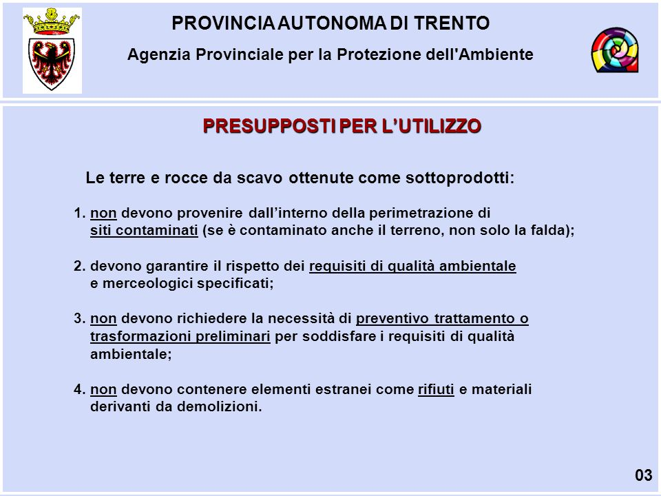 PROVINCIA AUTONOMA DI TRENTO Agenzia Provinciale per la Protezione dell Ambiente GESTIONE DEI RIFIUTI 24 Procedura SEMPLIFICATA – Esempio dal D.M.