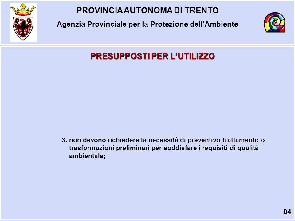 PROVINCIA AUTONOMA DI TRENTO Agenzia Provinciale per la Protezione dell Ambiente 3.