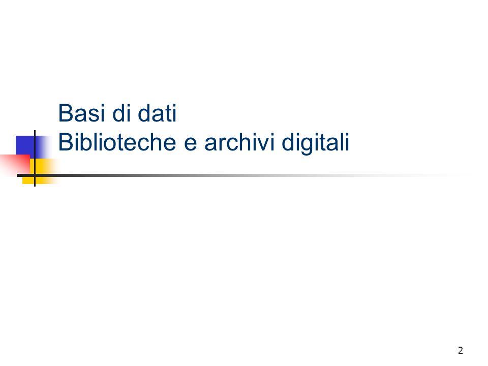 2 Basi di dati Biblioteche e archivi digitali