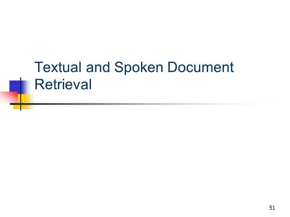 51 Textual and Spoken Document Retrieval