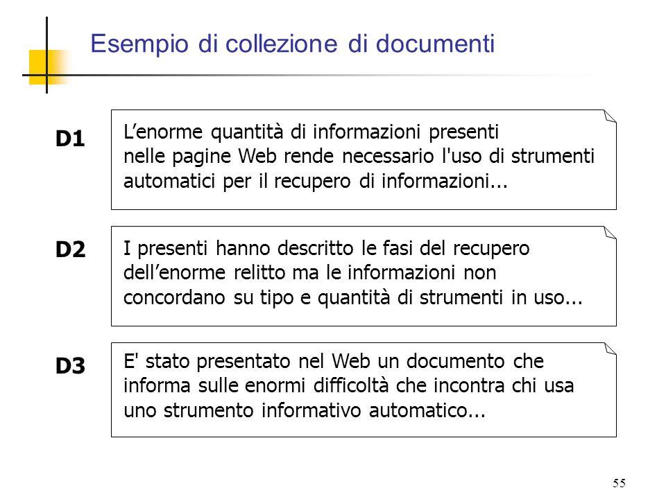 55 Lenorme quantità di informazioni presenti nelle pagine Web rende necessario l'uso di strumenti automatici per il recupero di informazioni... I pres