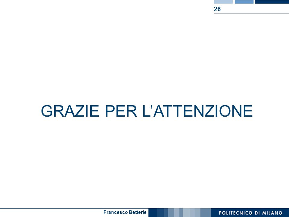 Francesco Betterle 26 GRAZIE PER LATTENZIONE