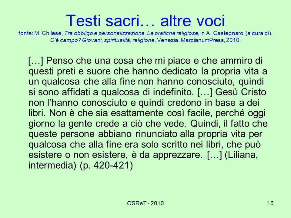 OSReT - 201015 Testi sacri… altre voci fonte: M. Chilese, Tra obbligo e personalizzazione. Le pratiche religiose, in A. Castegnaro, (a cura di), Cè ca