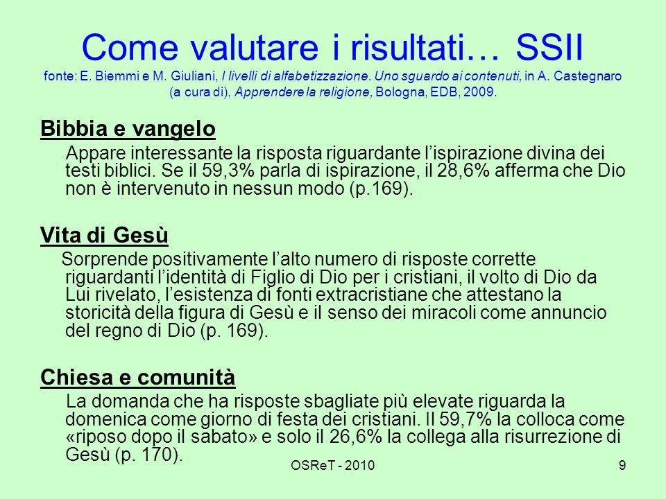 OSReT - 20109 Come valutare i risultati… SSII fonte: E. Biemmi e M. Giuliani, I livelli di alfabetizzazione. Uno sguardo ai contenuti, in A. Castegnar