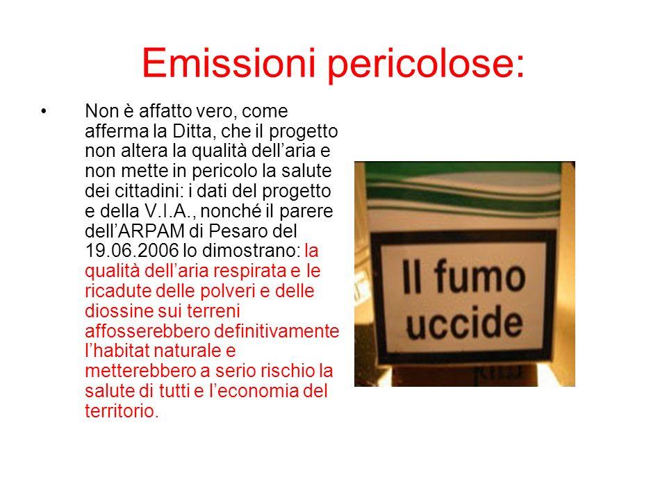 Emissioni pericolose: Non è affatto vero, come afferma la Ditta, che il progetto non altera la qualità dellaria e non mette in pericolo la salute dei
