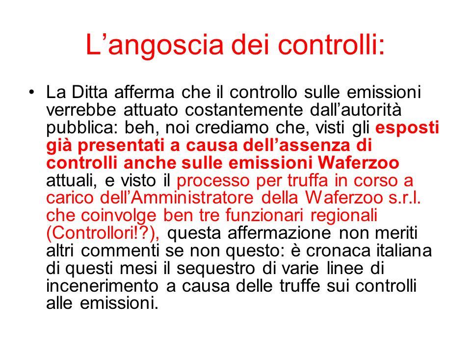 Langoscia dei controlli: La Ditta afferma che il controllo sulle emissioni verrebbe attuato costantemente dallautorità pubblica: beh, noi crediamo che