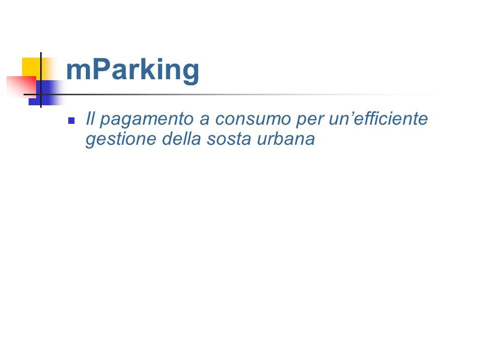 mParking Il pagamento a consumo per unefficiente gestione della sosta urbana