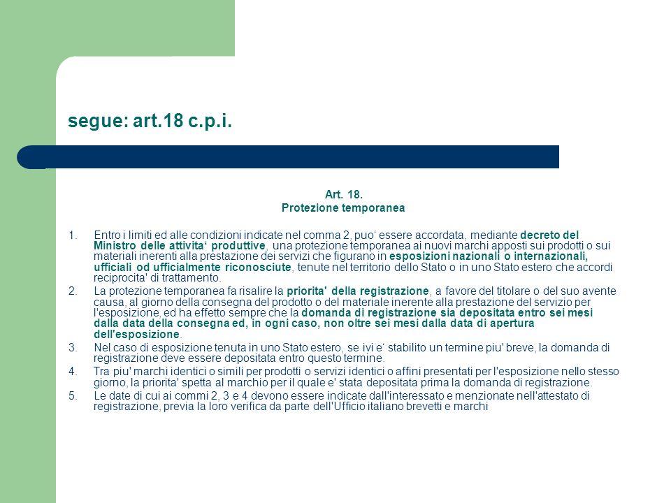segue: art.18 c.p.i. Art. 18. Protezione temporanea 1. Entro i limiti ed alle condizioni indicate nel comma 2, puo essere accordata, mediante decreto