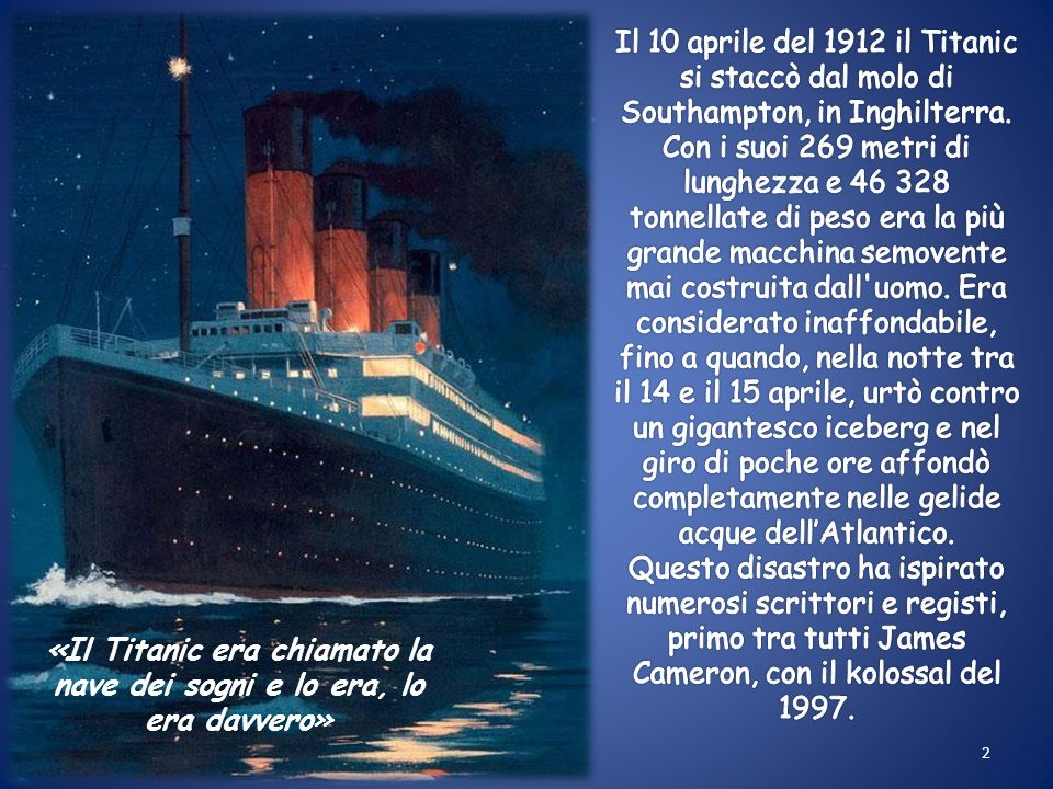 «Il Titanic era chiamato la nave dei sogni e lo era, lo era davvero» 2