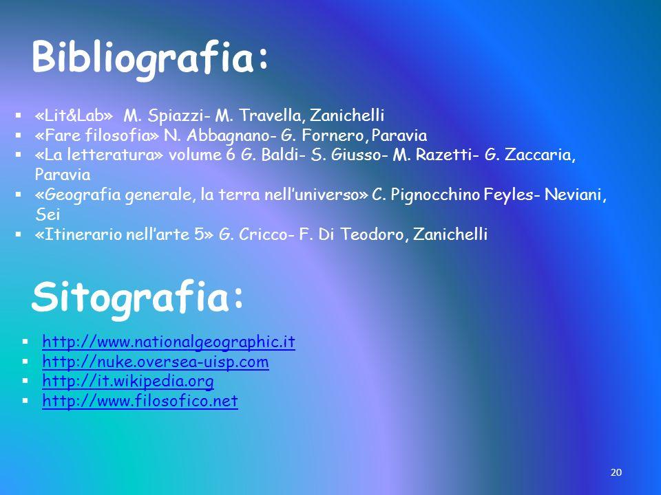20 Bibliografia: «Lit&Lab» M. Spiazzi- M. Travella, Zanichelli «Fare filosofia» N. Abbagnano- G. Fornero, Paravia «La letteratura» volume 6 G. Baldi-