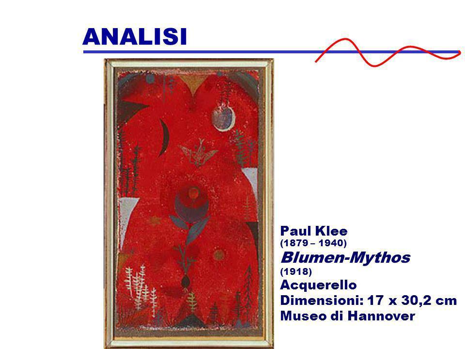 ANALISI Paul Klee (1879 – 1940) Blumen-Mythos (1918) Acquerello Dimensioni: 17 x 30,2 cm Museo di Hannover
